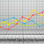 Stock Market Tips for Your Success