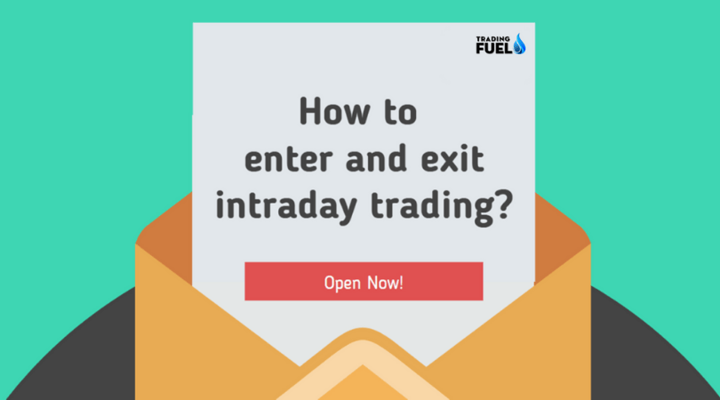 How to Enter and Exit in Intraday Trading