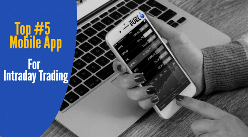 Top 5 Mobile Apps for Intraday Trading