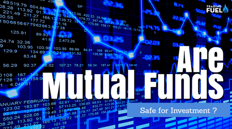 Mutual Funds Safe for Investment or not