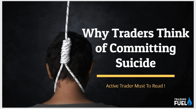 Reasons Why Traders Think of Committing Suicide