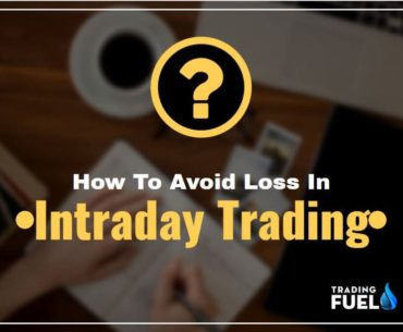 How To Avoid Loss In Intraday Trading