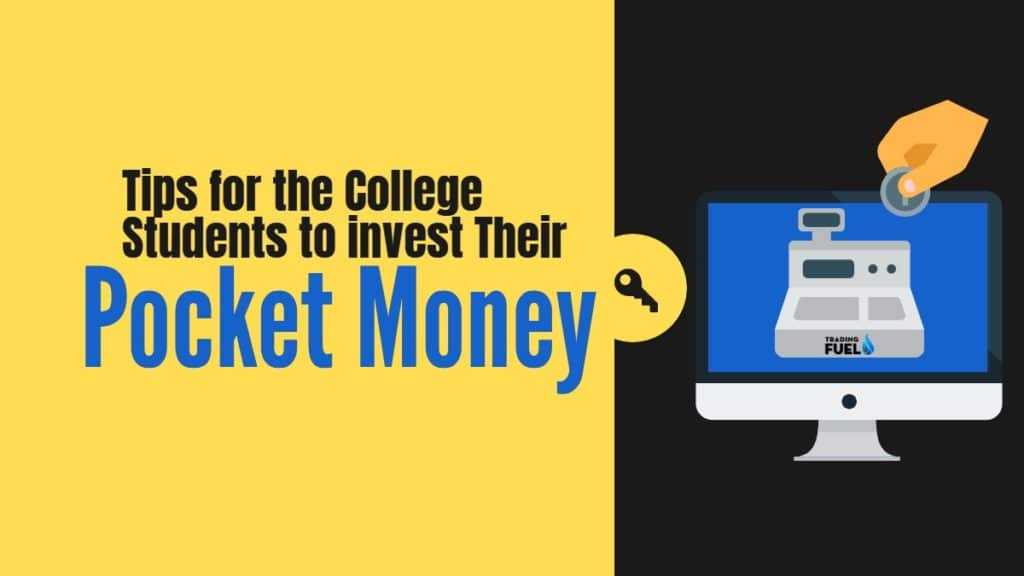 Tips for the College Students to invest their Pocket Money