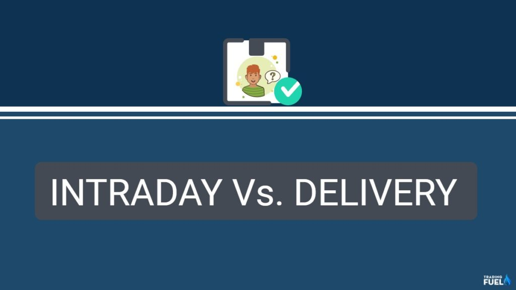 Which is better Intraday or Delivery Trading