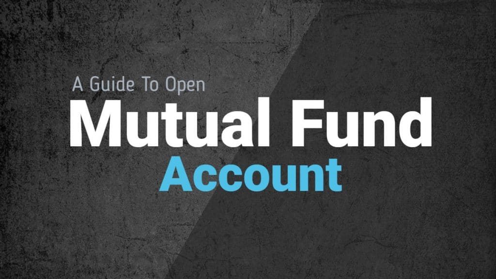 How to Open Mutual Fund Account?