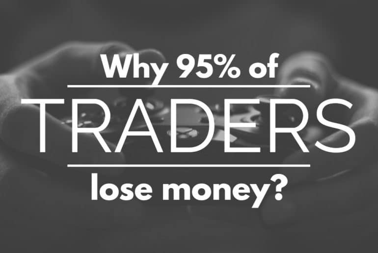 Why 95% of traders lose money