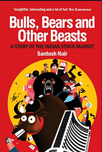Bulls, Bears and Other Beasts – by Santosh Nair