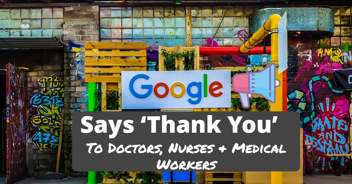 Google Says 'Thank You' To Doctors, Nurses & Medical Workers