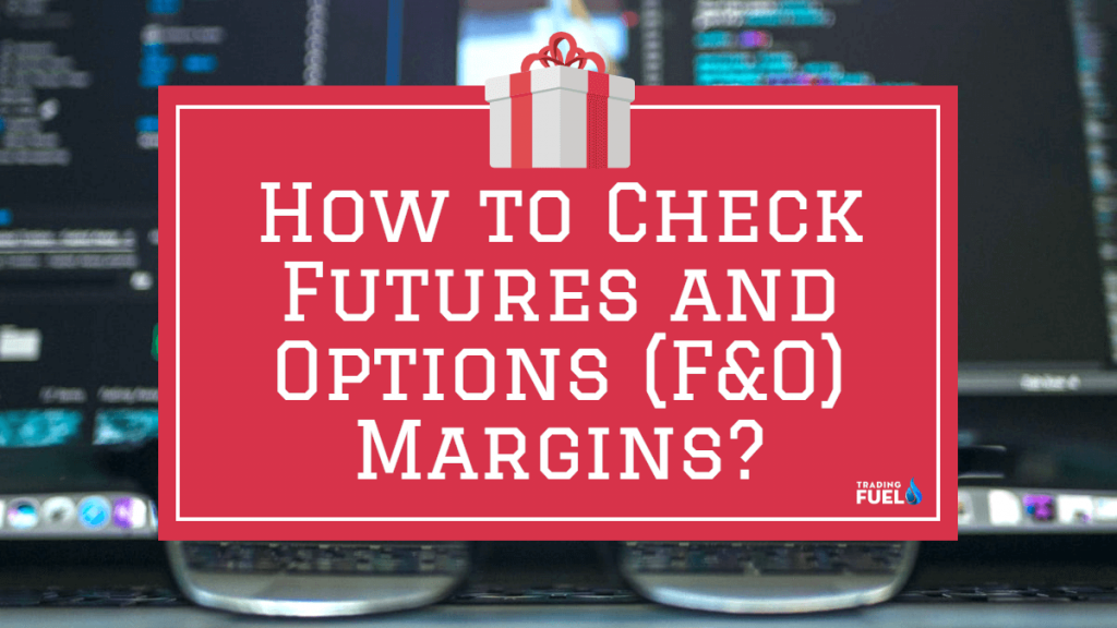 How to Check Futures and Options (F&O) Margins