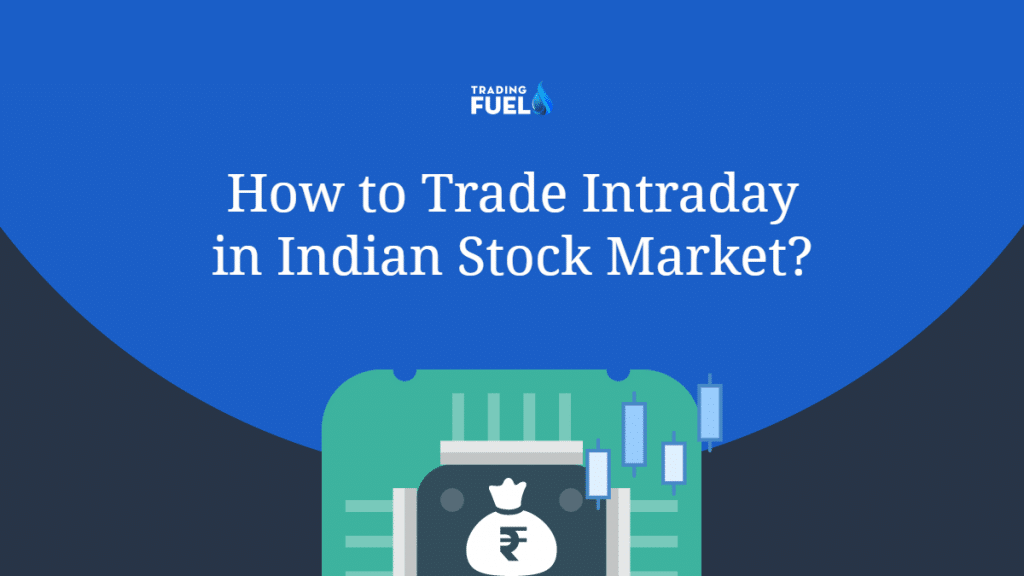 How to Trade Intraday in Indian Stock Market