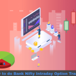 How to do Bank Nifty Intraday Option Trading