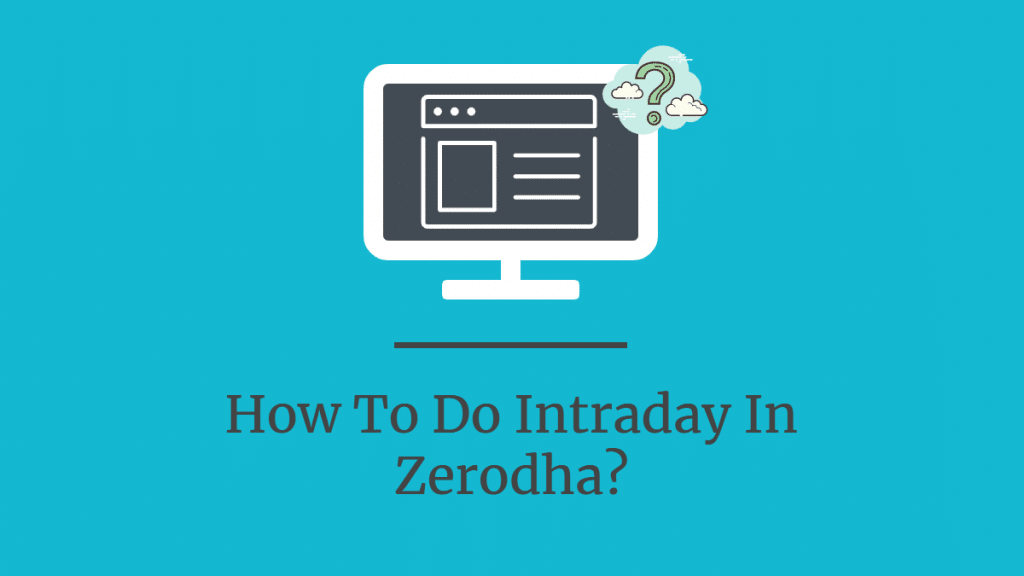 How to do Intraday in Zerodha