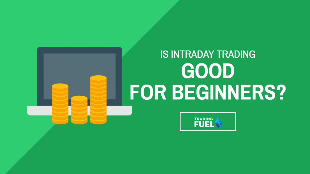 Is Intraday Trading Good for Beginners