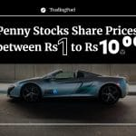Penny Stocks Share Prices between Rs 1 to Rs 10