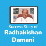 Radhakishan Damani Success Story