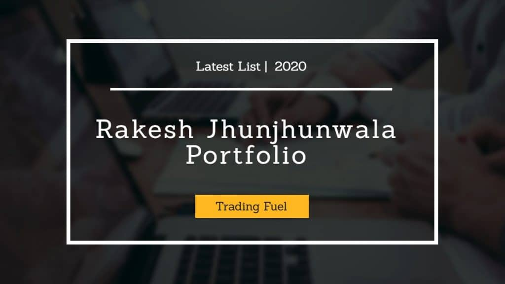 Rakesh Jhunjhunwala Portfolio Shares Holiding Latest List