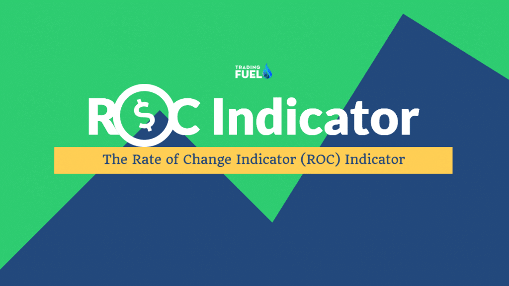 The Rate of Change (ROC) Indicator