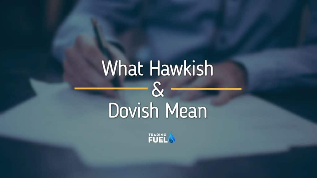What Hawkish and Dovish Mean in Monetary Policy and Trading