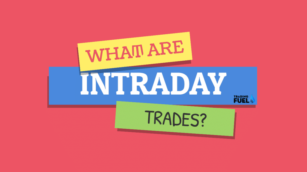 What are Intraday Trades