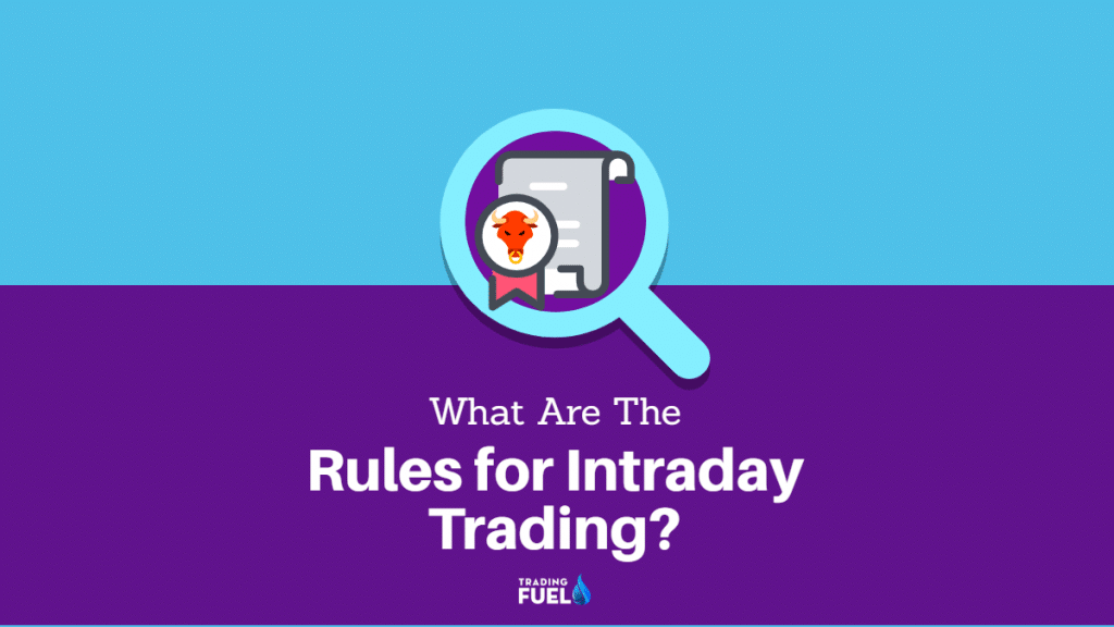 What are the Rules for Intraday Trading