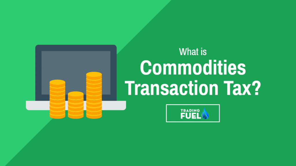 What is Commodities Transaction Tax (CTT)