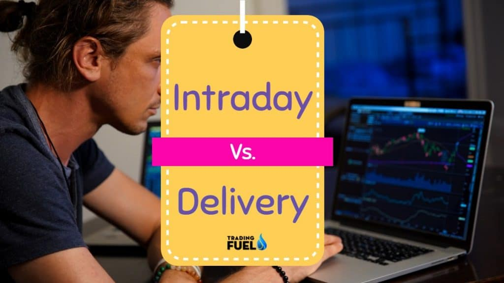 What is Delivery and Intraday Trades