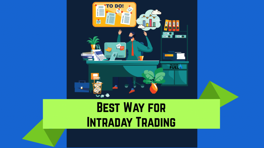 What is the Best Way for Intraday Trading