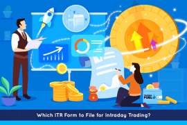 Which ITR Form to File for Intraday Trading
