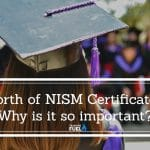 Worth of NISM Certificates – Why is it so important