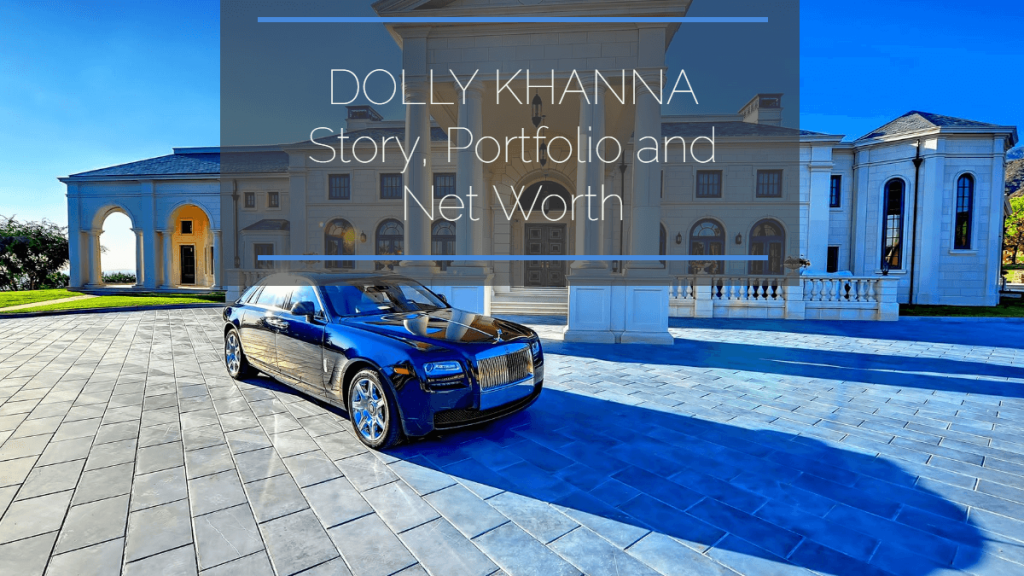 Dolly Khanna Portfolio, Story and Net Worth Latest News 2020