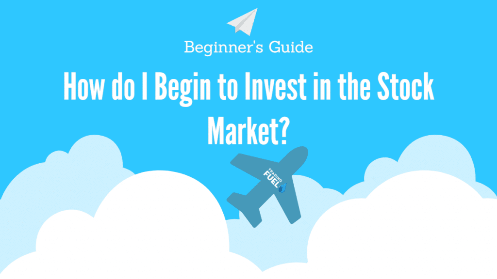 How do I Begin to Invest in the Stock Market
