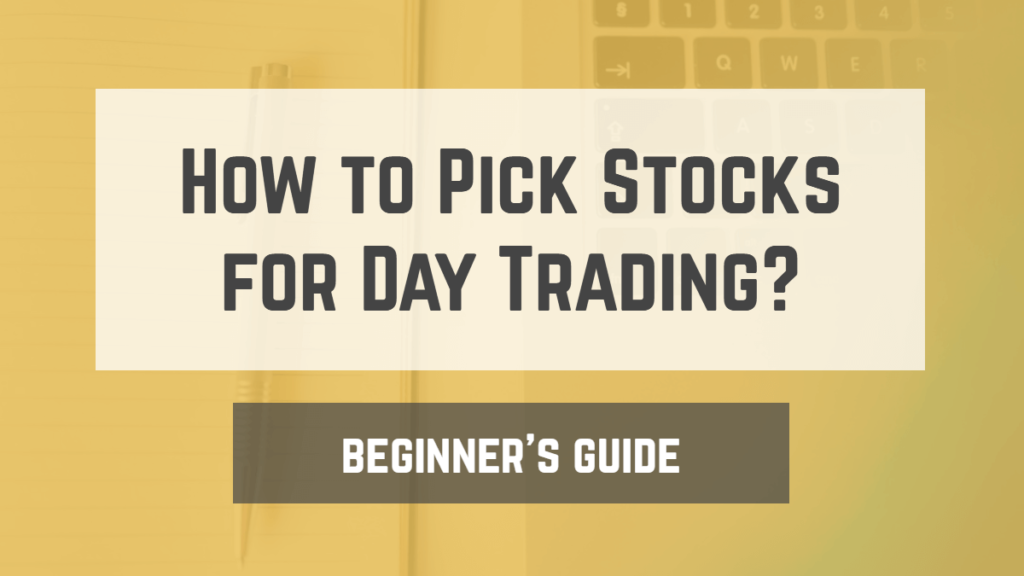 How to Pick Stocks for Day Trading in India