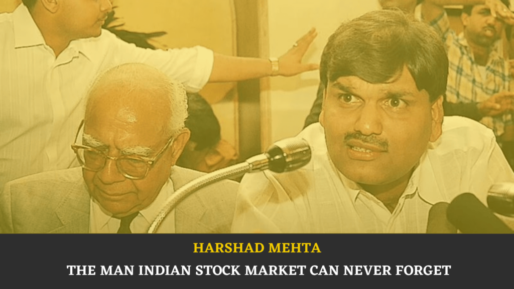 Harshad Mehta – The Man Indian Stock Market Can Never Forget