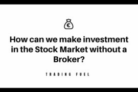 How can we make investment in the Stock Market without a Broker