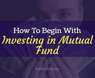 How to Begin with Investing in Mutual Fund