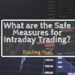 What are the Safe Measures for Intraday Trading