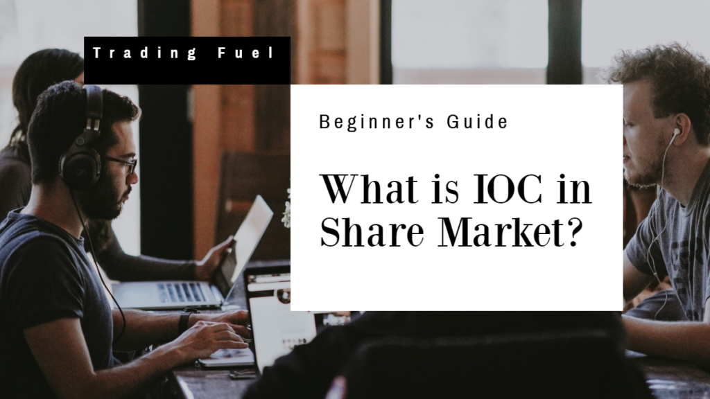 What is IOC in Share Market