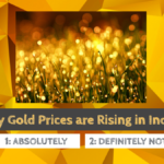 Why Gold Prices are Rising in India